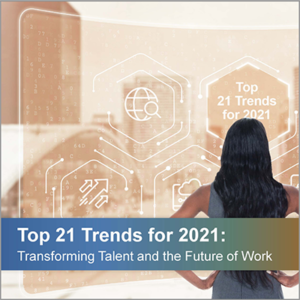 View Insights About the Top 21 Trends for 2021: Transforming Talent and the Future of Work